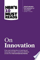 HBR s 10 Must Reads on Innovation  with featured article   The Discipline of Innovation    by Peter F  Drucker