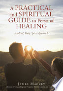 A Practical And Spiritual Guide To Personal Healing