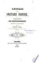 Lettres d'une solitaire inconnue ou Jeanne Marguerite de Montmorency révélée par sa correspondance avec le P. Luc de Bray
