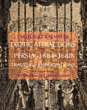 Engelbert Kaempfer: Exotic Attractions in Persia, 16841688: Travels and Observations
