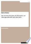 Die Societas Europaea als Alternative zur Aktiengesellschaft nach dem AktG