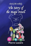 Island of the Unlikely  The Story of the Magic Pencil