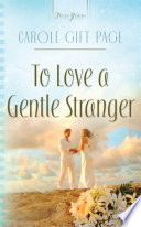 To Love A Gentle Stranger