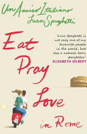Eat Pray Love In Rome book