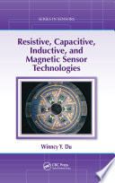 Resistive  Capacitive  Inductive  and Magnetic Sensor Technologies