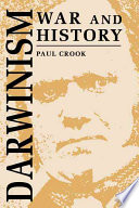 Darwinism, War And History : proffering an alternative reading of a...