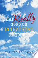 What Really Goes on in That Head of Yours?