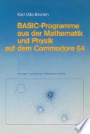 BASIC-Programme aus der Mathematik und Physik auf dem Commodore 64