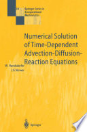 Numerical Solution of Time Dependent Advection Diffusion Reaction Equations