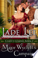 Major Wyclyff s Campaign  A Lady s Lessons  Book 2