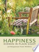 Happiness: Hidden in Plain Sight