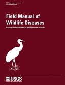 Field Manual of Wildlife Diseases   General Field Procedures and Diseases of Birds
