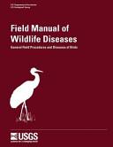 Field Manual Of Wildlife Diseases General Field Procedures And Diseases Of Birds