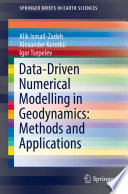 Data Driven Numerical Modelling in Geodynamics  Methods and Applications