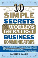 Ten simple secrets of the world s greatest business communicators