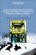 How to Design and Implement Powder To Tablet Continuous Manufacturing Systems