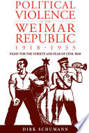 Political Violence in the Weimar Republic  1918 1933
