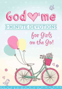 God Hearts Me  3 Minute Devotions for Girls on the Go