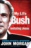 My Life As A Bush : on television before millions. discovered at a...