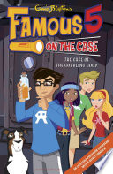 Famous 5 on the Case: Case File 19: The Case of the Gobbling Goop Max Are The Children Of The Four
