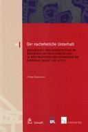 Der nacheheliche Unterhalt : Grundlagen und Ausgestaltung im deutschen Unterhaltsrecht und in den Prinzipien der Commission on European Family Law (CEFL)