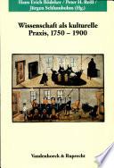 Wissenschaft als kulturelle Praxis, 1750-1900