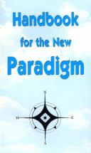 Handbook for the New Paradigm