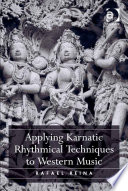 Applying Karnatic Rhythmical Techniques to Western Music Will Have To Face A