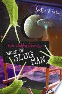 Kate Walden Directs  Bride of Slug Man