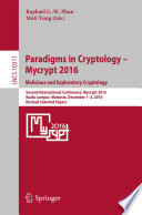 Paradigms in Cryptology     Mycrypt 2016  Malicious and Exploratory Cryptology