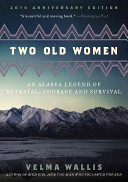 Two Old Women  20th Anniversary Edition Book PDF