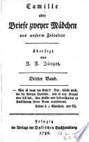 Camille oder Briefe zweyer Mädchen aus unserm Zeitalter, übersezt von J. F. Jünger