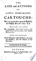 The Life and Actions of Lewis Dominique Cartouche