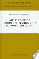 Applications Of Continuous Mathematics To Computer Science book