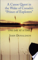A Canoe Quest in the Wake of Canada s Prince of Explorers