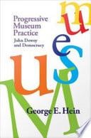 Progressive Museum Practice