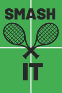 Smash It  Funny Tennis Notebook 120 Lined Pages 6x9 Inches Book PDF