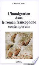 L immigration dans le roman francophone contemporain