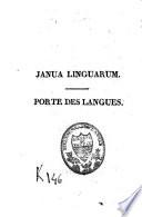 La Porte des langues ouverte, pour apprendre la langue latine, la langue française et toute autre langue et en même temps tous les fondements des sciences et des arts
