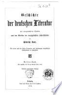 Geschichte Der Deutschen Literatur Mit Ausgew Hlten St Cken Aus Den Werken Der Vorz Glichsten Schriftsteller