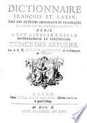 Dictionnaire fran  ois et latin  tir   des auteurs originaux et classiques de l une et l autre langue  etc   Fa  ons de parler proverbiales  mots ou termes bas  comiques  etc