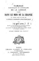 Tableau historique et litt  raire de la langue parl  e dans le midi de la France et connue sous le nom de langue romanoproven  ale