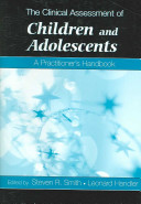 The Clinical Assessment of Children and Adolescents Appeal To Practicing Clinicians Rather Than A
