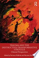 Trauma And The Destructive Transformative Struggle