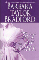 Act Of Will : saga of three generations of extraordinary women--of the...