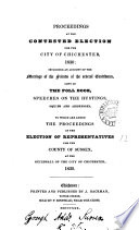 Proceedings at the contested election for the city of Chichester  1830  To which are added The proceedings at the election of representatives for the county of Sussex
