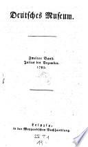 Deutsches Museum. (Mit Kupfern.) Hrsg. von Christian Heinrich Boie und Christian Conrad Wilhelm von Dohm