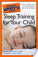 The Complete Idiot s Guide to Sleep Training Your Child