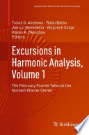 Excursions in Harmonic Analysis  Volume 1