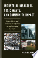 Industrial Disasters  Toxic Waste  and Community Impact